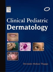 Clinical Pediatric Dermatology ebook by Devinder Mohan Thappa
