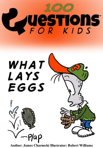 Questions 4 Kids (What Lays Eggs) ebook by James Charneski