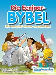 Die Eenjaarbybel: 365 slaaptyd-stories en gebedjies ebook by Bible Society of South Africa, Scandinavia Publishing House A/S