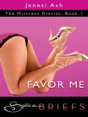 Favor Me ebook by Jenesi Ash
