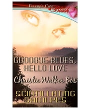 Goodbye Blues, Hello Love ebook by Christie Walker Bos