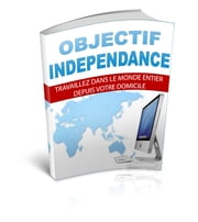 Objectif Independance ebook by Gaël Hamel