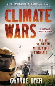 Climate Wars ebook by Gwynne Dyer
