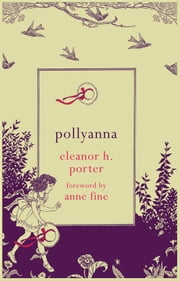 Pollyanna ebook by Eleanor H. Porter,Anne Fine