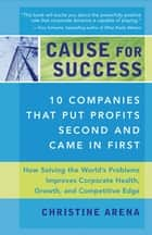 Cause for Success ebook by Christine Arena