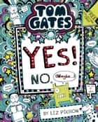 Tom Gates 8: Yes! No (Maybe...) ebook by Liz Pichon