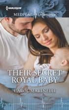 Their Secret Royal Baby ebook by Carol Marinelli