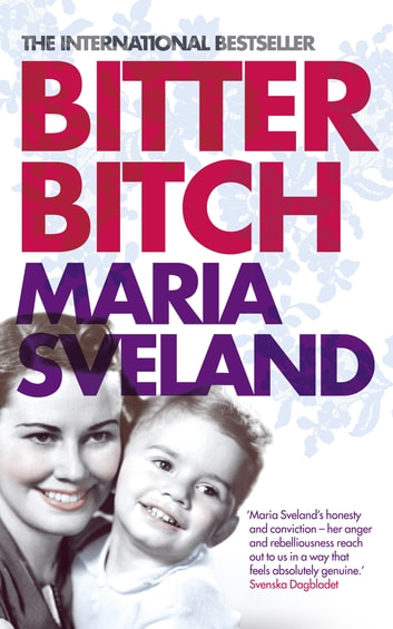 Bitter Bitch ebook by Maria Sveland