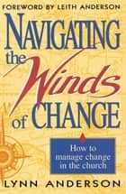 Navigating the Winds of Change ebook by Dr. Lynn Anderson Dr.