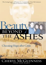 Beauty Beyond the Ashes - Choosing Hope After Crisis ebook by Cheryl McGuiness