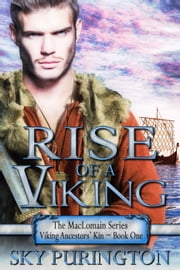Rise of a Viking - The MacLomain Series: Viking Ancestors' Kin, #1 ebook by Sky Purington