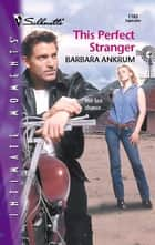 This Perfect Stranger ebook by Barbara Ankrum