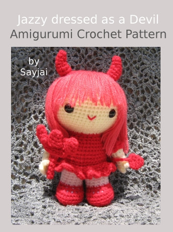 Jazzy dressed as a Devil Amigurumi Crochet Pattern ebook by Sayjai