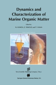 Dynamics and Characterization of Marine Organic Matter ebook by N. Handa,E. Tanoue,T. Hama