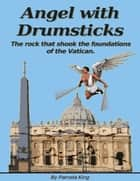 Angel with Drumsticks ebook by Pamela King