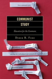 Communist Study - Education for the Commons ebook by Derek R. Ford