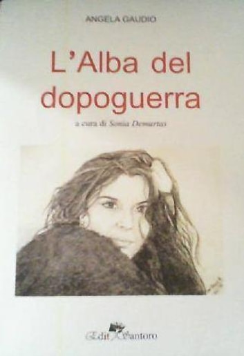 L' alba del dopoguerra ebook by Angela Gaudio