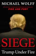 Siege - Trump Under Fire ebook by Michael Wolff