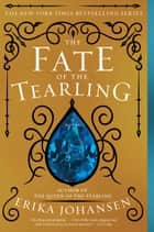 The Fate of the Tearling - A Novel ebook by Erika Johansen