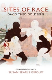 Sites of Race ebook by David Theo Goldberg
