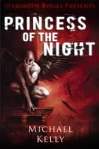 Mammoth Books presents Princess of the Night ebook by