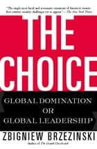 The Choice ebook by Zbigniew Brzezinski