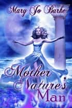 Mother Nature's Man ebook by Mary Jo Burke