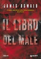 Il libro del male ebook by James Oswald