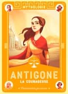 Antigone la courageuse ebook by Francoise Rachmuhl