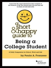 A Short and Happy Guide to Being a College Student ebook by Paula Franzese
