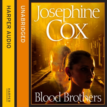 Blood Brothers audiobook by Josephine Cox