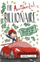 The Accidental Billionaire ebook by Tom McLaughlin