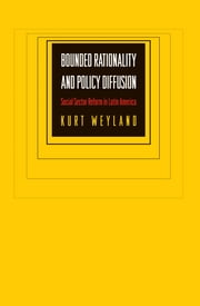 Bounded Rationality and Policy Diffusion - Social Sector Reform in Latin America ebook by Kurt Weyland