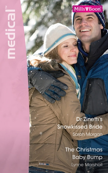 Medical Duo - Dr Zinetti's Snowkissed Bride & The Christmas Baby Bump ebook by Sarah Morgan,Lynne Marshall