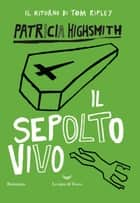 Il sepolto vivo ebook by Patricia Highsmith