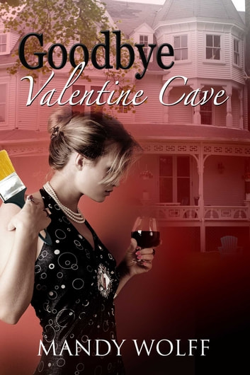 Goodbye Valentine Cave ebook by Mandy Wolf