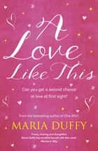 A Love Like This eBook by Maria Duffy