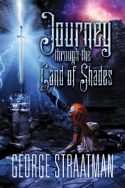 Journey through the Land of Shades ebook by George Straatman