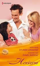Un papa amoureux - Tendre faiblesse ebook by Susan Meier, Margaret Way