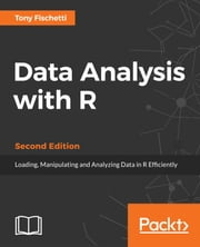 Data Analysis with R - Second Edition ebook by Tony Fischetti
