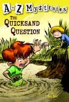 A to Z Mysteries: The Quicksand Question ebook by Ron Roy,John Steven Gurney