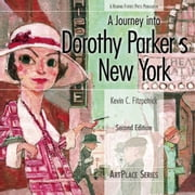 A Journey Into Dorothy Parker's New York ebook by Kevin C Fitzpatrick,Marion Meade
