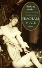 Peacham Place eBook by Bethany Amber