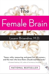 The Female Brain ebook by Louann Brizendine, M.D.