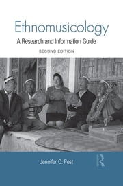 Ethnomusicology - A Research and Information Guide ebook by Jennifer Post