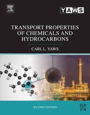 Transport Properties of Chemicals and Hydrocarbons ebook by Carl L. Yaws