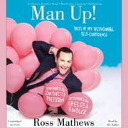 Man Up! - Tales of My Delusional Self-Confidence audiobook by Ross Mathews, Chelsea Handler