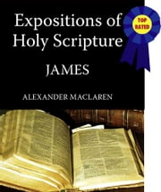 MacLaren's Expositions of Holy Scripture-The Book of James ebook by Alexander MacLaren