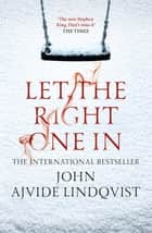 Let the Right One In eBook by John Ajvide Lindqvist, Ebba Segerberg