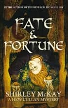 Fate and Fortune ebook by Shirley McKay